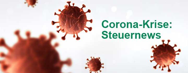 Corona-Krise Steuernews - Was sich durch die Coronavirus-Pandemie für Steuerzahler ändert